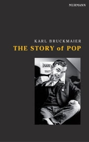 The Story of Pop ebook by Karl Bruckmaier