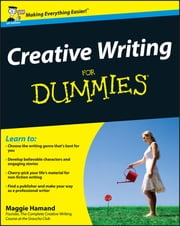 Creative Writing For Dummies ebook by Maggie Hamand