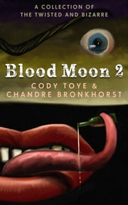 Blood Moon 2 ebook by Cody Toye, Chandre Bronkhorst