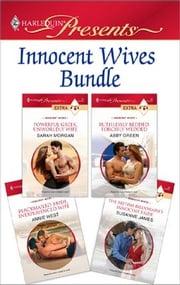 Innocent Wives Bundle - Powerful Greek, Unworldly Wife\Ruthlessly Bedded, Forcibly Wedded\Blackmailed Bride, Inexperienced Wife\The British Billionaire's Innocent Bride ebook by Sarah Morgan,Abby Green,Annie West,Susanne James