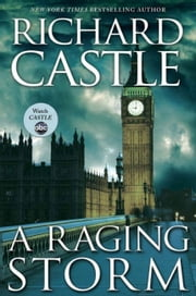 A Raging Storm - A Derrick Storm Short ebook by Richard Castle