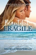 Beautiful, Fragile ebook by Michelle Montebello