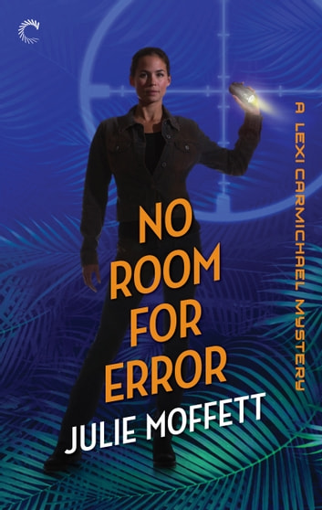 No Room for Error: A Lexi Carmichael Mystery, Book Seven ebook by Julie Moffett