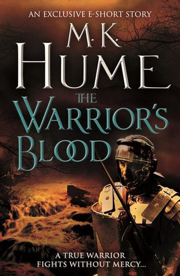 The Warrior's Blood (e-short story) - A medieval short story of intrigue and action ebook by M. K. Hume