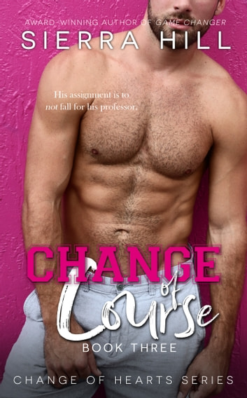 Change of Course - A MM Professor/Student Novel ebook by Sierra Hill
