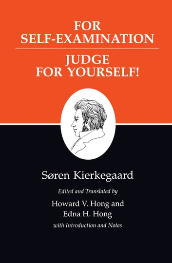 Kierkegaard's Writings, XXI, Volume 21 - For Self-Examination / Judge For Yourself! ebook by Søren Kierkegaard,Howard V. Hong,Edna H. Hong