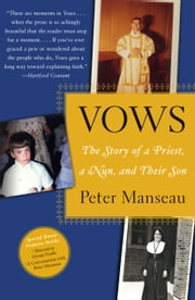 Vows - The Story of a Priest, a Nun, and Their Son ebook by Peter Manseau