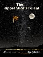 The Apprentice's Talent ebook by Ray McCarthy