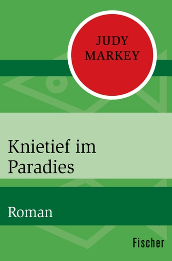 Knietief im Paradies - Roman ebook by Judy Markey