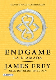 Endgame. La llamada - El juicio final ha comenzado ebook by James Frey