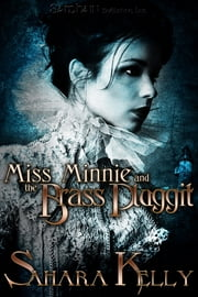 Miss Minnie and the Brass Pluggit ebook by Sahara Kelly