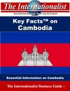 Key Facts on Cambodia - Essential Information on Cambodia ebook by Patrick W. Nee