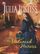 The Untamed Heiress ebook by Julia Justiss