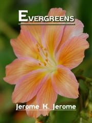 Evergreens ebook by Jerome K. Jerome