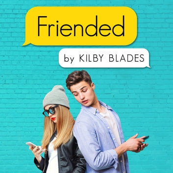 Friended - A Nostalgia Songfic audiobook by Kilby Blades