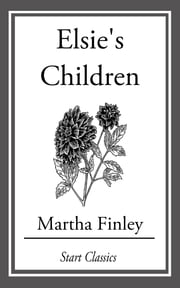 Elsie's Children ebook by Martha Finley