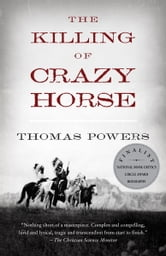 The Killing of Crazy Horse ebook by Thomas Powers
