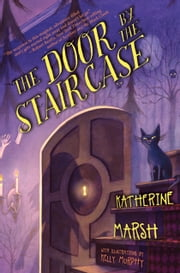 The Door by the Staircase ebook by Katherine Marsh,Disney Digital Books