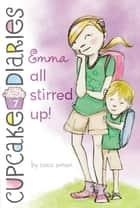 Emma All Stirred Up! ebook by Coco Simon