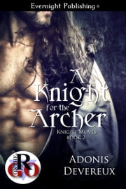 A Knight for the Archer ebook by Adonis Devereux