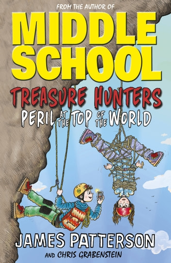 Treasure Hunters: Peril at the Top of the World - (Treasure Hunters 4) eBook by James Patterson