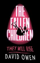 The Fallen Children ebook by David Owen