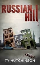 Russian Hill - CC Trilogy #1 eBook par Ty Hutchinson