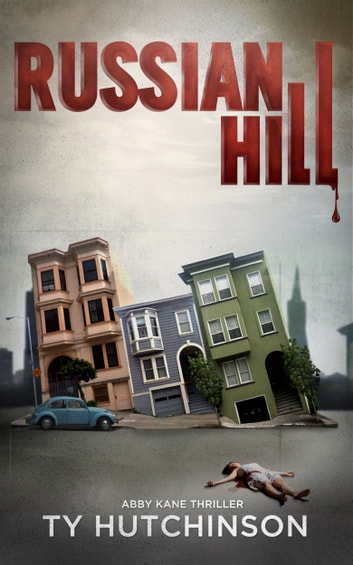 Russian Hill - CC Trilogy #1 ebook by Ty Hutchinson