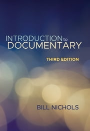 Introduction to Documentary, Third Edition ebook by Bill Nichols