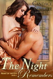 The Night Remembers (The Heart of the City Series, Book 2) ebook by Candace Schuler