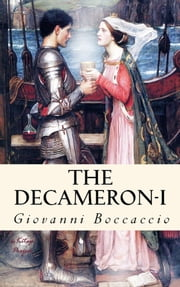 The Decameron - (Volume I) ebook by Giovanni Boccaccio,J. M. Rigg