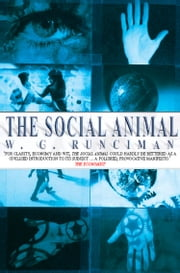 The Social Animal ebook by W. G. Runciman