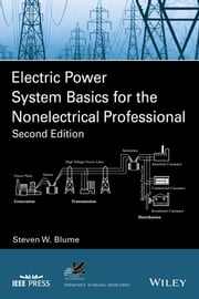 Electric Power System Basics for the Nonelectrical Professional ebook by Steven W. Blume