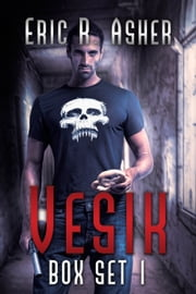 The Vesik Series: Box Set 1 ebook by Eric Asher