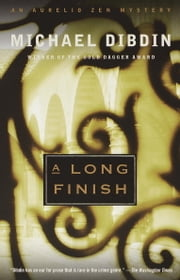 A Long Finish - An Aurelio Zen Mystery ebook by Michael Dibdin