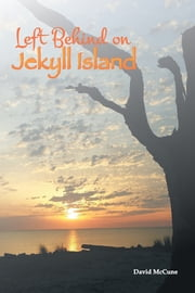 Left Behind on Jekyll Island ebook by David McCune