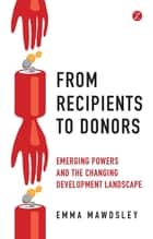 From Recipients to Donors ebook by Emma Mawdsley