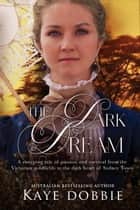 The Dark Dream ebook by Kaye Dobbie
