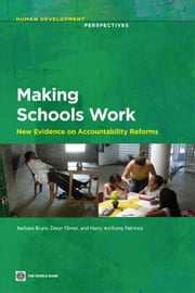 Making Schools Work: New Evidence on Accountability Reforms ebook by Bruns,Barbara; Filmer,Deon; Patrinos,Harry Anthony