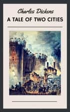 Charles Dickens: A Tale of Two Cities (English Edition) ebook by Charles Dickens