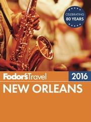 Fodor's New Orleans 2016 ebook by Fodor's