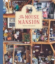 The Mouse Mansion ebook by Karina Schaapman
