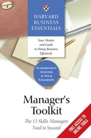 Manager's Toolkit - The 13 Skills Managers Need to Succeed ebook by Harvard Business School Press