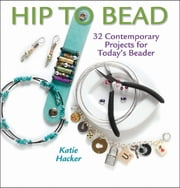 Hip to Bead ebook by Katie Hacker