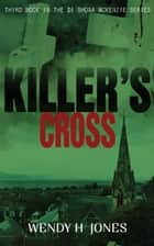 Killer's Cross ebook by Wendy H. Jones