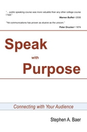 SPEAK WITH PURPOSE ebook by Stephen A. Baer