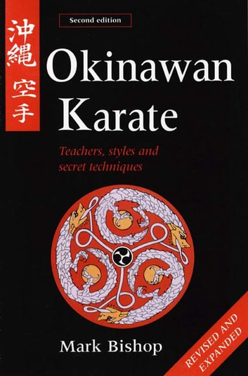 Okinawan karate ebook by mark bishop 9781462901630 rakuten kobo okinawan karate teachers styles and secret techniques ebook by mark bishop fandeluxe Choice Image