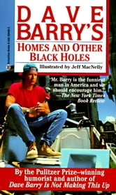 Homes and Other Black Holes ebook by Dave Barry