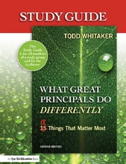 Study Guide: What Great Principals Do Differently, 2nd Edition - Eighteen Things That Matter Most ebook by Beth Whitaker,Todd Whitaker,Jeffrey Zoul