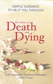 The Intimacy Of Death And Dying ebook by Claire Leimbach,Zenith Virago,Trypheyna McShane